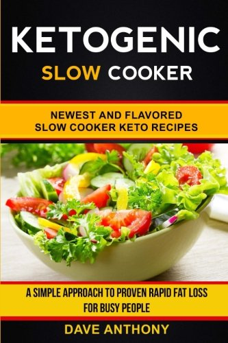 ketogenic-slow-cooker-newest-and-flavored-slow-cooker-keto-recipes-a-simple-approach-to-proven-rapid
