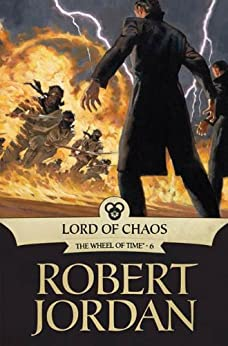 Lord of Chaos: Book Six of 'The Wheel of Time' (English Edition) von [Jordan, Robert]