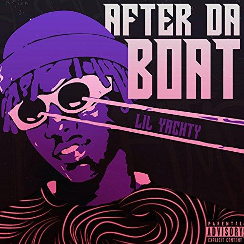 After Da Boat [Explicit]