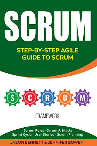 Scrum: Step-by-Step Agile Guide to Scrum (Scrum Roles, Scrum Artifacts, Sprint Cycle, User Stories, Scrum Planning) (English Edition)