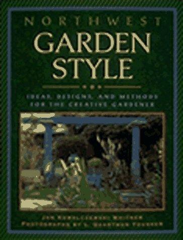 Northwest Garden Style: Ideas, Designs, and Methods for the Creative Gardener by Jan Kowalczewski Whitner (2003-06-04)