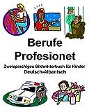 Deutsch-Albanisch Berufe/Profesionet Zweisprachiges Bildwörterbuch für Kinder
