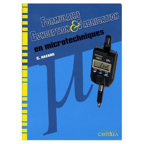 Formulaire, conception et fabrication en microtechniques