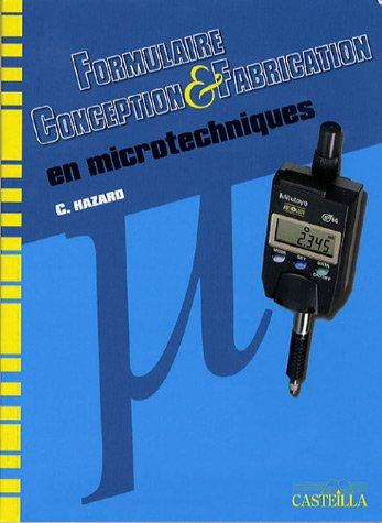 Formulaire, conception et fabrication en microtechniques par Claude Hazard