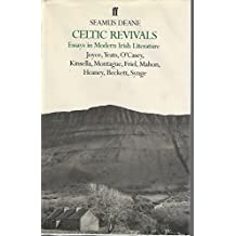 Celtic Revivals: Essays in Modern Irish Literature, 1880-1980