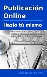 Publicación online - hazlo tú mismo (Spanish Edition)