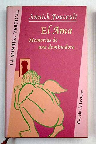 El Ama. Memorias De Una Dominadora