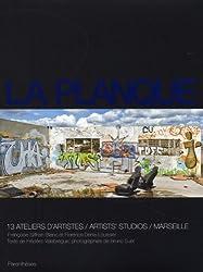 La planque : Treize ateliers d'artistes à Marseille