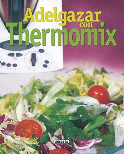 Adelgazar Con Thermomix (El Rincón Del Paladar)