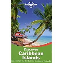 Discover Caribbean Islands (Lonely Planet Discover Caribbean Islands)