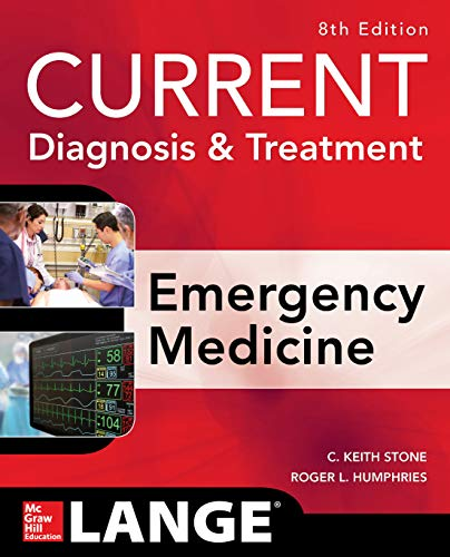 CURRENT Diagnosis and Treatment Emergency Medicine, Eighth Edition (Current Diagnosis and Treatment of Emergency Medicine) (English Edition)