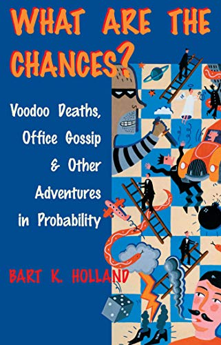 What Are the Chances?: Voodoo Deaths, Office Gossip, and Other Adventures in Probability (English Edition)