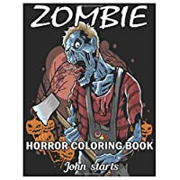 Zombie Horror Coloring Book: Zombie Coloring Pages for Everyone, Adults, Teenagers, Tweens, Older Kids, Boys, & Girls, ... Practice for Stress Relief & Relaxation