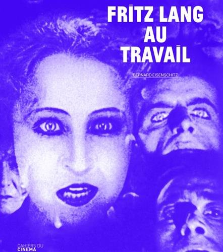 Fritz Lang au travail por Bernard Eisenschitz
