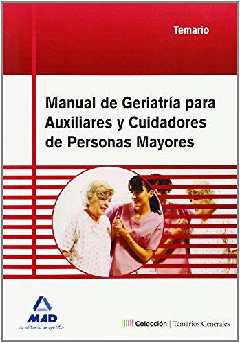 Manual De Geriatría Para Auxiliares Y Cuidadores De Personas Mayores. Temario de S.l. Avalon Editorial (11 may 2010) Tapa blanda