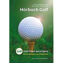 Hörbuch Golf: Lust statt Frust beim Spiel - Die Psychologie eines Phänomens