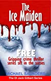 The Ice Maiden: FREE crime thriller mystery set in the sixties (PREQUEL Detective Inspector Jack Gilbert)