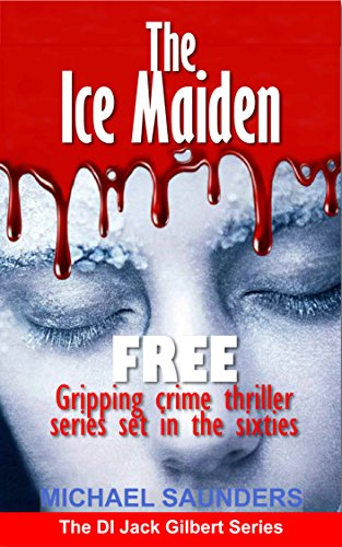 The Ice Maiden: Gripping FREE crime thriller (PREQUEL Detective Inspector Jack Gilbert) (English Edition) (Gilbert Jack)