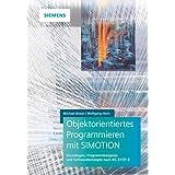 Objektorientiertes Programmieren mit SIMOTION: Grundlagen, Programmbeispiele und Softwarekonzepte nach IEC 61131-3
