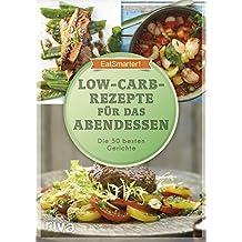 Low-Carb-Rezepte für das Abendessen: Die 50 besten Gerichte