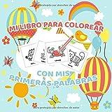 Mi Libro Para Colorear Con Mis Primeras Palabras: Cuaderno para que los niños aprendan sus primeras palabras mientras se divierten coloreando