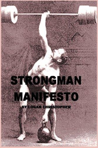 Strongman Manifesto (English Edition) por Logan Christopher
