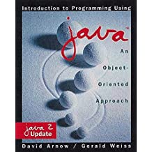Introduction to Programming Using Java: An Object-oriented Approach by David Arnow (1999-08-04)