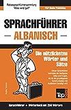 Sprachführer Deutsch-Albanisch und Mini-Wörterbuch mit 250 Wörtern