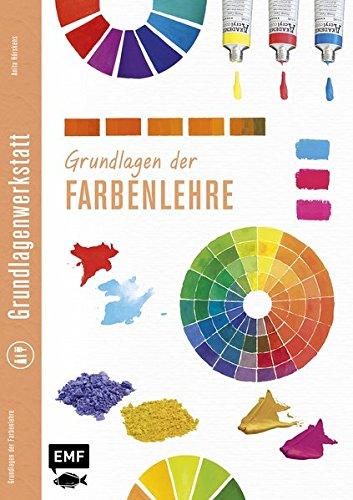 Preisvergleich Produktbild Grundlagenwerkstatt: Grundlagen der Farbenlehre