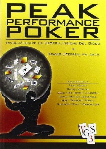 Peak performance poker. Rivoluzionare la propria visione del gioco