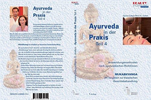Ayurveda in der Praxis / Ayurveda in der Praxis Teil 4.: MUKABHYANGA im Vergleich zur klassischen Gesichtsbehandlung