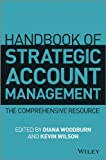 Handbook of Strategic Account Management: A Comprehensive Resource (English Edition)