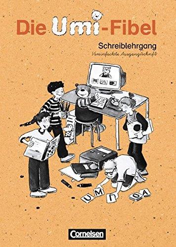 Die Umi-Fibel - Bisherige Ausgabe / Schreiblehrgang in Vereinfachter Ausgangsschrift,