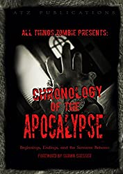 All Things Zombie: Chronology of the Apocalypse (English Edition)