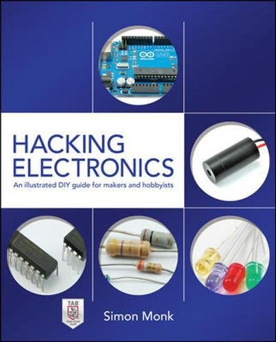 hacking-electronics-an-illustrated-diy-guide-for-makers-and-hobbyists