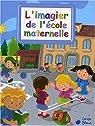 Imagier de l'Ecole Maternelle par bleue