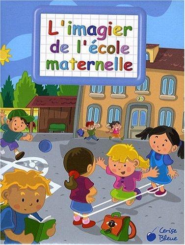 Imagier de l'Ecole Maternelle (Imagiers Creatifs)