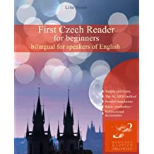 First Czech Reader for beginners: bilingual for speakers of English (Graded Czech Readers Book 1) (English Edition)