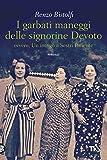 Scarica Libro I garbati maneggi delle signorine Devoto Un intrigo a Sestri Ponente (PDF,EPUB,MOBI) Online Italiano Gratis