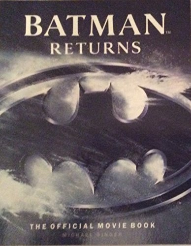 Batman Returns: The Official Movie Book by Michael Singer (30-Apr-1992) Paperback