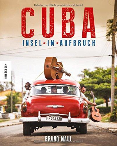 Cuba: Insel im Aufbruch