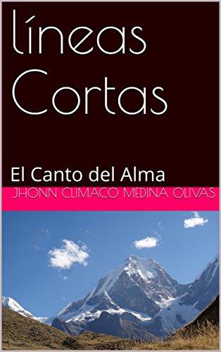 líneas Cortas: El Canto del Alma (1) por JHONN CLIMACO  MEDINA OLIVAS