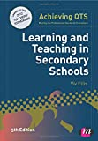 Learning and Teaching in Secondary Schools (Achieving Qts) (Achieving QTS Series)