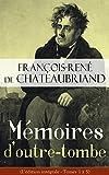 Mémoires d'outre-tombe (L'édition intégrale - Tomes 1 à 5): Mémoires de ma vie (enfance,...
