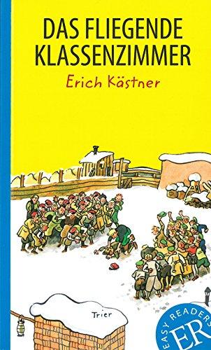 Das fliegende Klassenzimmer: Deutsche Lektüre für das 2., 3. und 4. Lernjahr (Easy Readers (DaF))