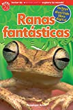 Lector de Scholastic Explora Tu Mundo Nivel 2: Ranas Fantásticas (Fantastic Frogs): (spanish Language Edition of Scholastic Discover More Reader Level ... Nivel 2 / Scholastic Discover More Readers)