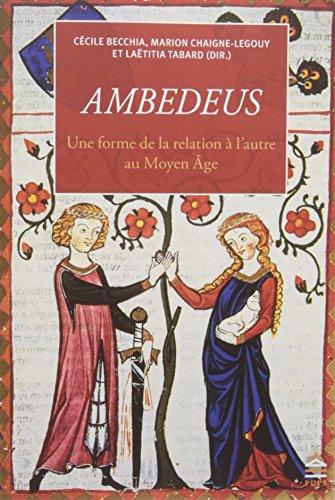 Ambedeus : Une forme de la relation à l'autre au Moyen Age