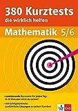 Klett 380 Kurztest, die wirklich helfen Mathematik Klasse 5 - 6: für Gymnasium und Realschule