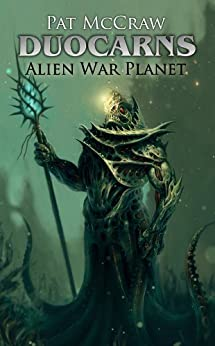 Duocarns - Alien War Planet (Duocarns Fantasy-Serie 7) von [McCraw, Pat]