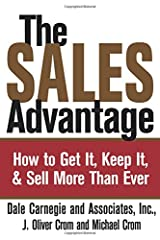 The Sales Advantage: How to Get It, Keep It, and Sell More Than Ever Paperback